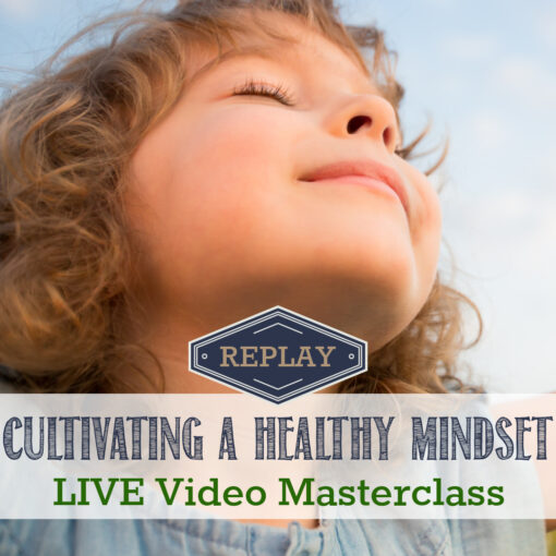 Cultivating a Healthy MIndset Masterclass